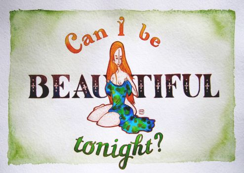 Can I be beautiful tonight? by cuygirl