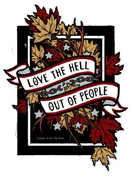 LOVE THE HELL OUT OF PEOPLE (Color) by StaciaJoy
