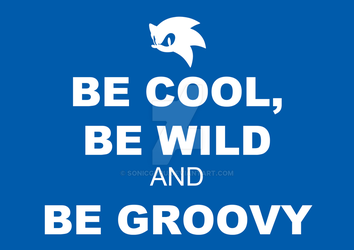Be Cool, Be Wild and Be Groovy by Sonicguru