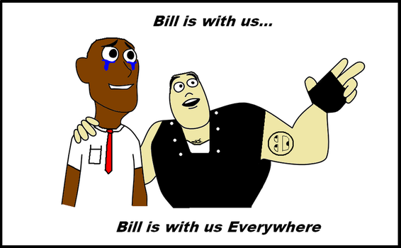 Bill is with us... by TheRandomGuy