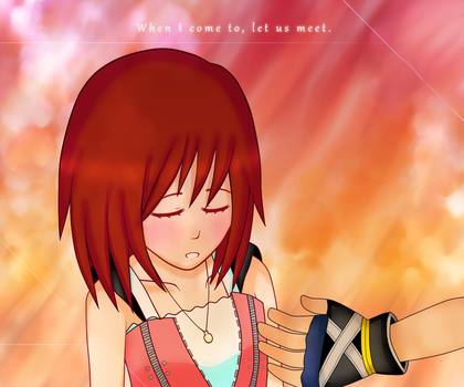 When I come to, let us meet by HeartlessKairi