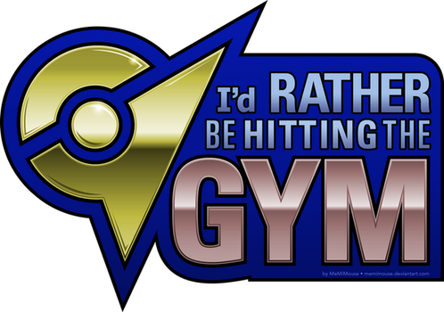 I'd Rather Be Hitting the Gym by MeMiMouse
