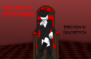 Madness of SexualOffenderMan - Preview by Laxianne