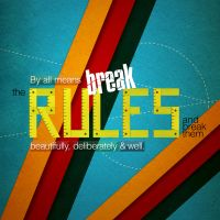 Break the rules by Taakoses