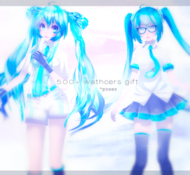 MMD 500+wathcers gift +poses pack DOWNLOAD!! by elzania43