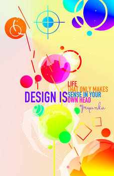Design Is - In Your Own Head by Pryanka