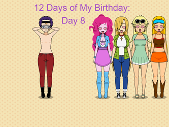 12 Days of My Birthday: Day 8 by TheLoudHouse1998