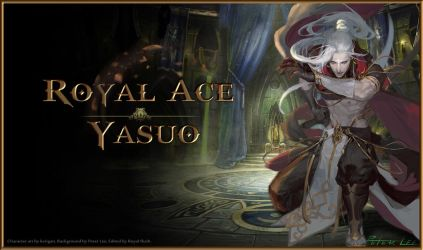 Royal Ace Yasuo by PentaKing