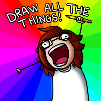 Draw All The Things by KTechnicolour