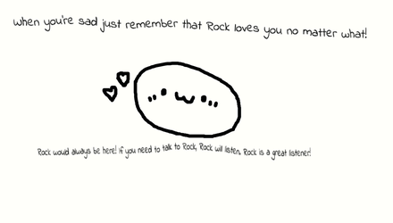 Whenever you're sad, remember that Rock loves you! by CloudtheDragonet