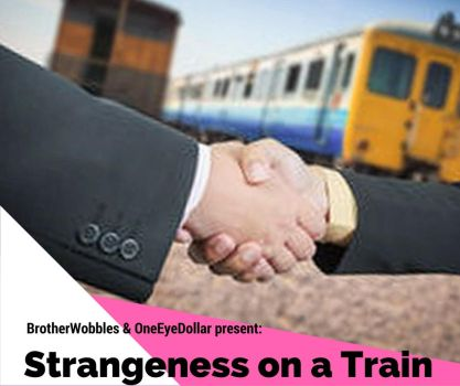 Strangeness on a Train: Prologue by BrotherWobbles