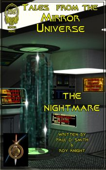 Tales from the Mirror Universe - Nightmare by PDSmith