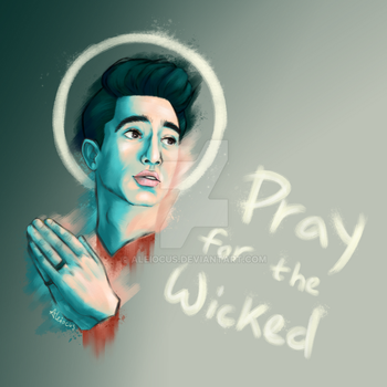 Pray for the Wicked (Or Hello It's Been a While) by Aleiocus