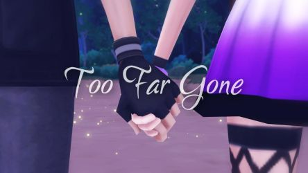 Too Far Gone - Video by NathalieMagic
