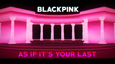 [MMD] BLACKPINK - AS IF IT'S YOUR LAST (STAGE DL) by DollyMolly323