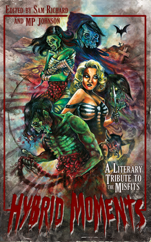Hybrid Moments: A Literary Tribute to The Misfits by justintcoons