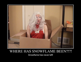 Where Has Snowflame Been Poster by Jyger85