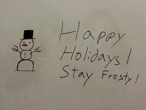 Whiteboard Shenanigans - 11) Stay Frosty by CyberPFalcon