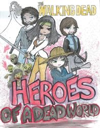 Walking Dead- heroes of a dead world by SpazMuse