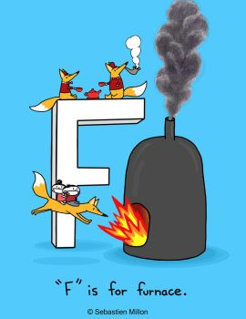 F is for Furnace. by sebreg