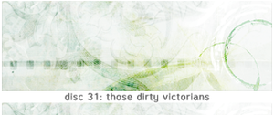 those dirty victorians by discolore