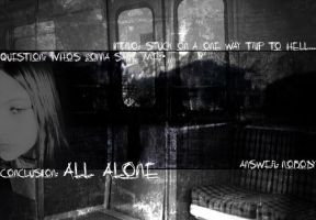 All Alone Here by twistedelegance