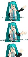 Miku Has To Say somethin.... by MoonPie-chan