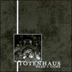 Totenhaus - Dead and Gone by Andre-Coelho