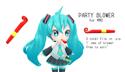 [MMD DOWNLOAD] Party Blower! [Requested] by kawaii-noodle-boy