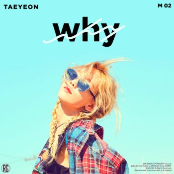 Taeyeon: Why by Awesmatasticaly-Cool
