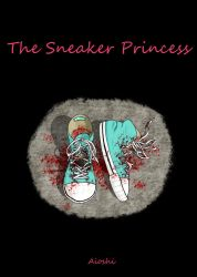 The Sneaker Princess (Full) by Aio-chan