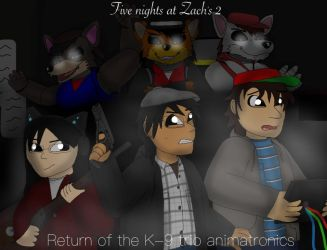 Five nights at Zach's 2 (return of the k-9 trio) by ZachMFKAttack