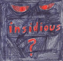 INSIDIOUS - ? by dth1971