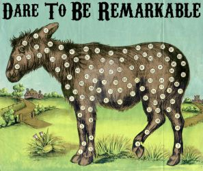 Dare To Be Remarkable by UncommonARTicles