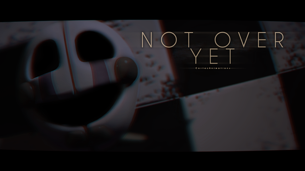 [SFM FNAF] Not Over Yet by CortezAnimations