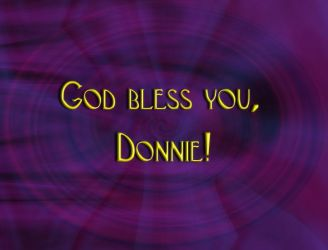 God Bless You Donnie by markishome359