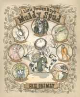 LITTLE JORDAN RAY'S MUDDY SPUD by GrisGrimly