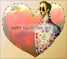 HAPPY VALENTINES DAY by W-H-E-A-T