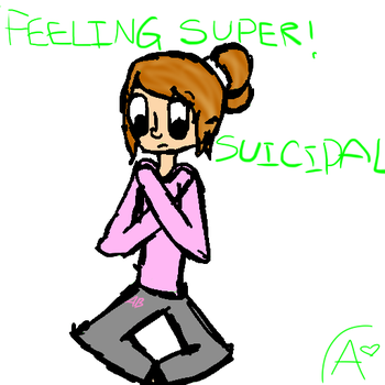 feeling super ! suicidal by ArtUntilYouDie