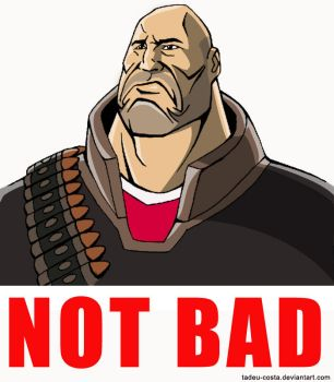 Team Fortress 2 - NOT BAD by Tadeu-Costa
