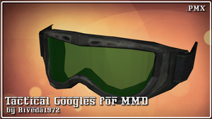 [MMD] Tactical googles for MMD (PMX download) by Riveda1972
