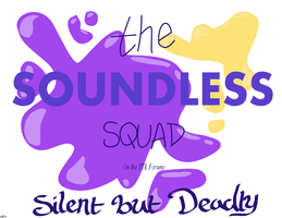TTR: The Soundless Squad by xSagefurx