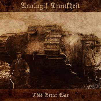 Analogik Krankheit - This Great War by AbandonedAsylum
