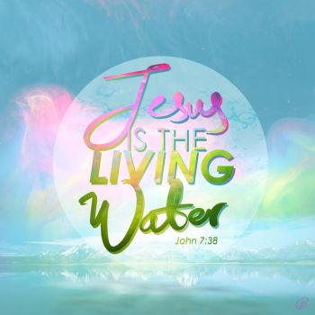Jesus the LIVING WATER by CherryConcepts
