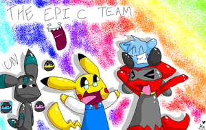 THE EPIC TEAM OF AWESOMENESS by Chocolatewoosh