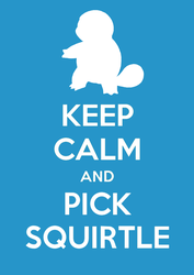 Keep Calm and Pick Squirtle by SlamTackle