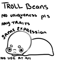 Troll Beans } The Best Species by CaptnElle