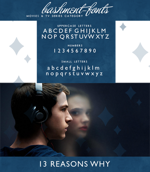 FONT 3 - 13 REASONS WHY by Bashment-Fonts