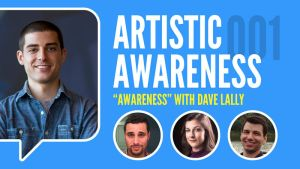 Episode 1 - ''Awareness'' w/ Dave Lally by MikeMeth