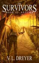 The Survivors Book II: Autumn - Sample Chapters by VLDreyer
